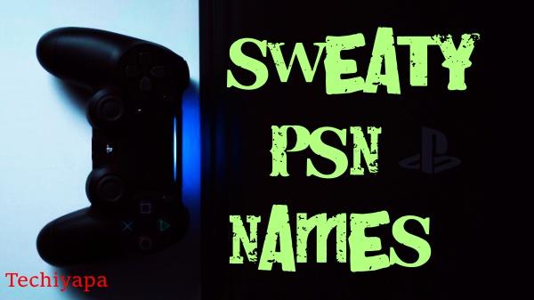 Sweaty PSN Names