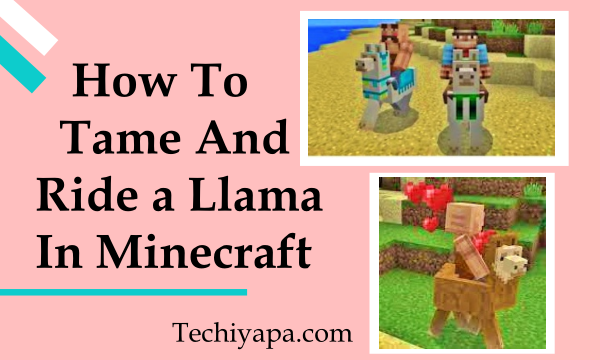 How To Tame And Ride a Llama in Minecraft