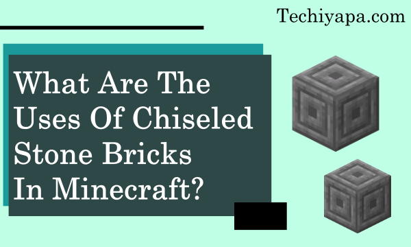 What are the uses of Chiseled Stone Bricks in Minecraft