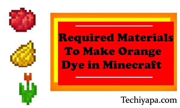 Required Materials to Make Orange Dye in Minecraft