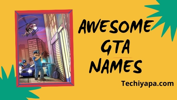 Awesome GTA Names