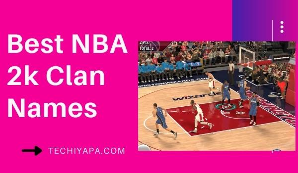 Best NBA 2k Clan Names