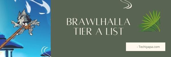 Brawlhalla Tier A List