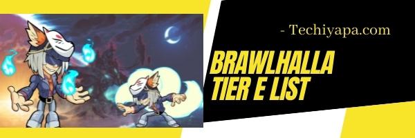 Brawlhalla Tier E List