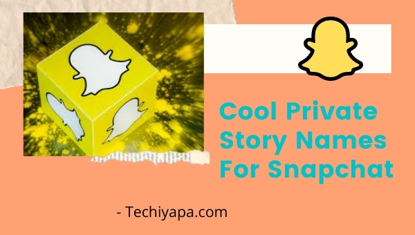 Cool Private Story Names for Snapchat