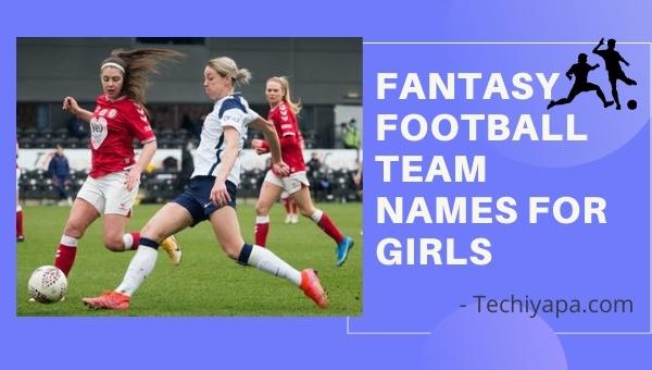 Fantasy Football Team Names For Girls