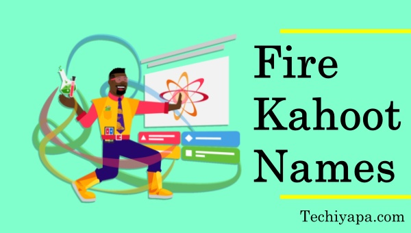 Fire Kahoot Names