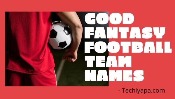 Good Fantasy Football Team Names