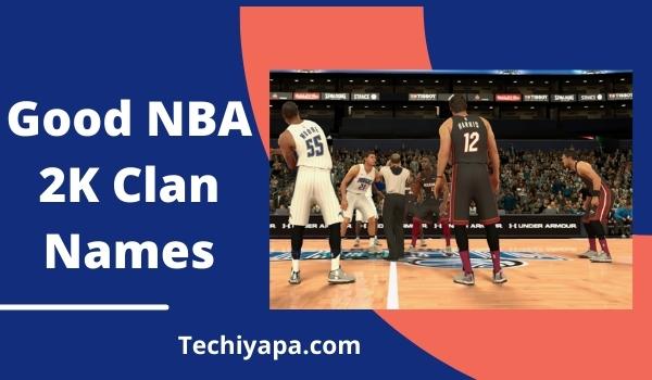 Good NBA 2K Clan Names