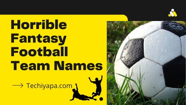 Horrible Fantasy Football Team Names