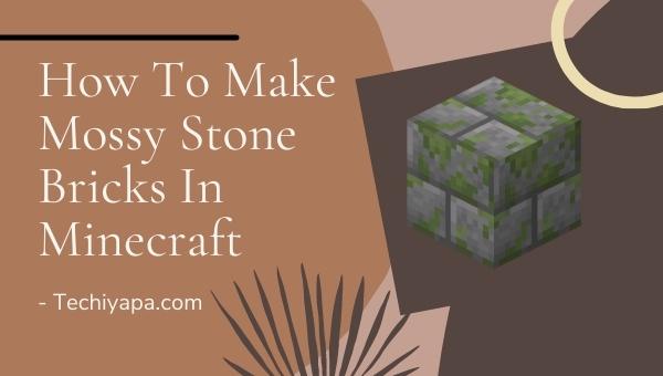 How To Make Mossy Stone Bricks In Minecraft