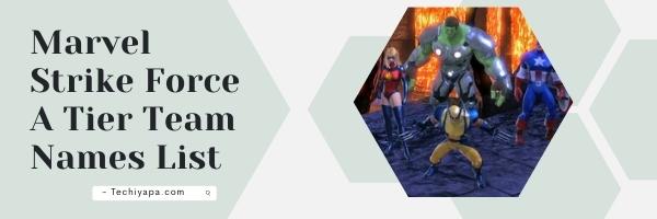 Marvel Strike Force A Tier Team Names List (2021)