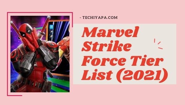 Marvel Strike Force Tier List (2021)