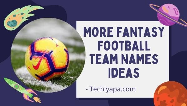 More Fantasy Football Team Names Ideas