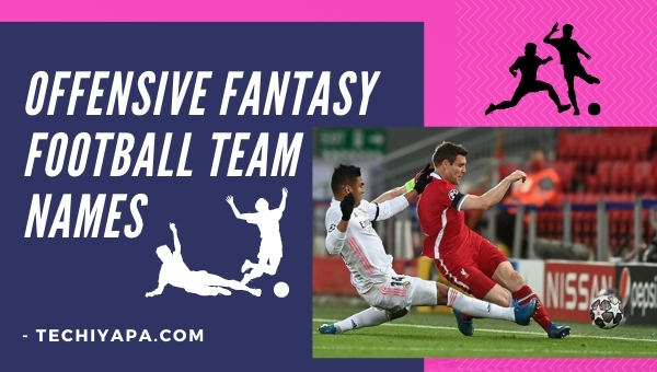 Offensive Fantasy Football Team Names