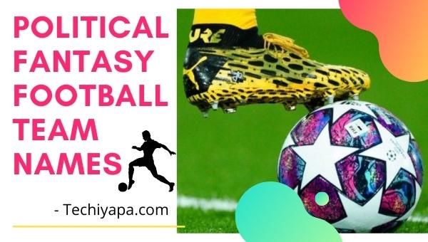 Political Fantasy Football Team Names