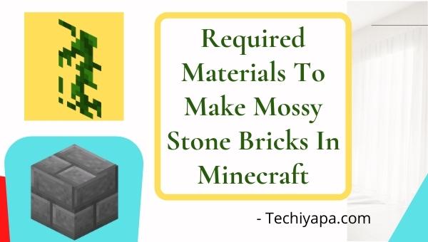 Required Materials To Make Mossy Stone Bricks In Minecraft