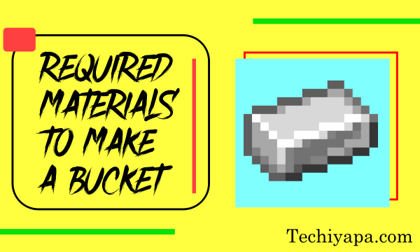 Required Materials To Make a Bucket