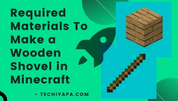 Required Materials to Make a Wooden Shovel in Minecraft