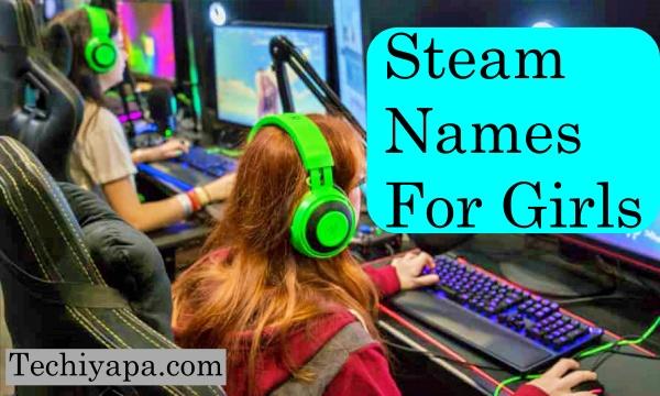 Girl Steam Names
