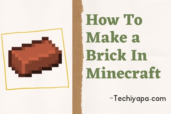 How To Make a Brick In Minecraft