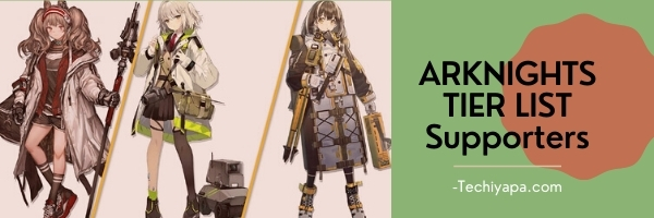 ARKNIGHTS TIER LIST Supporters