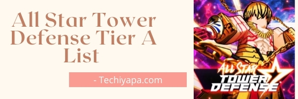 All Star Tower Defense Tier A List