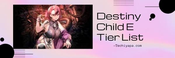 Destiny Child E Tier List
